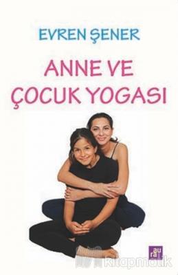 Anne ve Çocuk Yogası Evren Şener