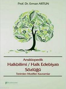 Ansiklopedik Halkbilimi / Halk Edebiyatı Terimleri Sözlüğü