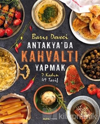 Antakya'da Kahvaltı Yapmak (Ciltli)