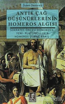 Antik Çağ Düşünürlerinin Homeros Algısı