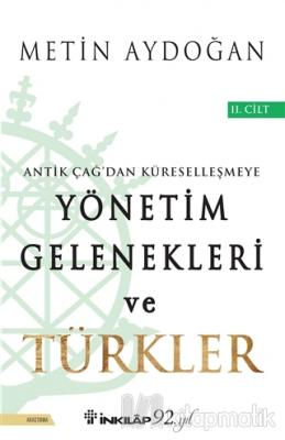 Antik Çağ'dan Küreselleşmeye Yönetim Gelenekleri ve Türkler Cilt 2