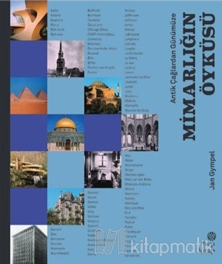 Antik Çağlardan Günümüze Mimarlığın Öyküsü (Ciltli) Jan Gympel