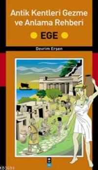 Antik Kentleri Gezme ve Anlama Rehberi Ege