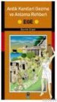 Antik Kentleri Gezme ve Anlama Rehberi