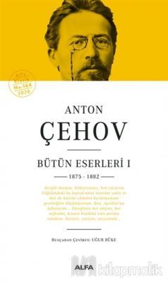 Anton Çehov Bütün Eserleri 1 (Ciltli) Anton Pavloviç Çehov
