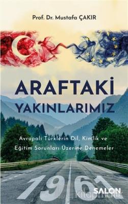Araftaki Yakınlarımız Mustafa Çakır