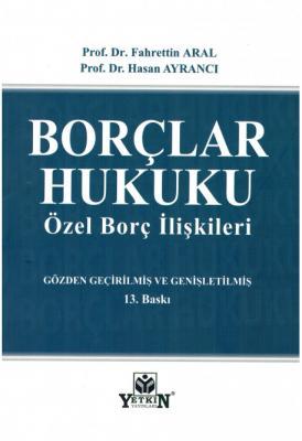 Borçlar Hukuku (Özel Borç İlişkileri) Prof. Dr. Fahrettin Aral