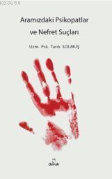 Aramızdaki Psikopatlar ve Nefret Suçları