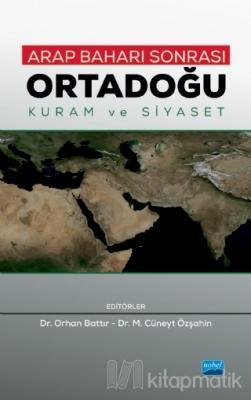 Arap Baharı Sonrası Ortadoğu - Kuram ve Siyaset