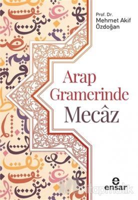 Arap Gramerinde Mecaz Mehmet Akif Özdoğan