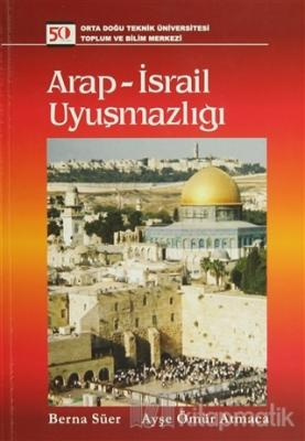 Arap - İsrail Uyuşmazlığı