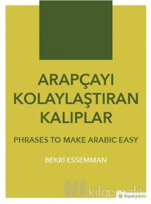 Arapçayı Kolaylaştıran Kalıplar - Phrases To Make Arabic Easy