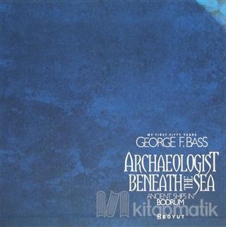 Archaeologist Beneath The Sea (Ciltli)
