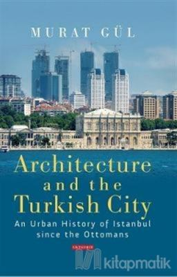 Architecture and Turkish City (Ciltli)