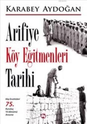 Arifiye Köy Eğitmenleri Tarihi