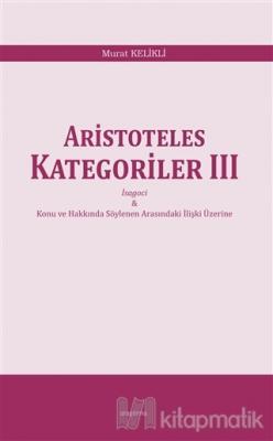 Aristoteles Kategoriler 3 Murat Kelikli