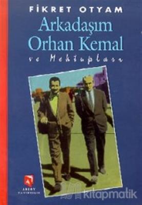 Arkadaşım Orhan Kemal ve Mektupları (Ciltli)