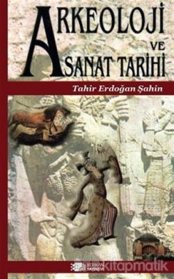 Arkeoloji ve Sanat Tarihi Tahir Erdoğan Şahin