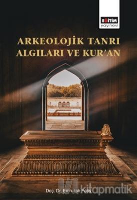 Arkeolojik Tanrı Algıları ve Kur'an