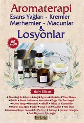 Aromaterapi - Esans Yağları, Kremler, Merhemler, Macunlar ve Losyonlar