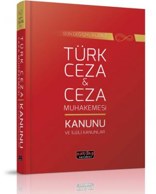 Türk Ceza &Ceza Muhakemesi Kanunu Ve İlgili Kanunlar