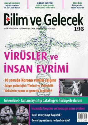 Bilim ve Gelecek Dergisi Sayı:193 Mart 2020
