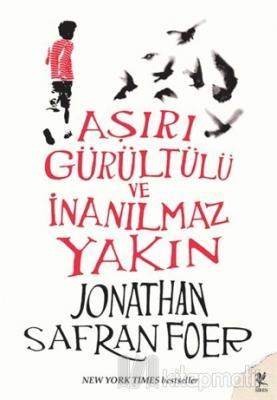 Aşırı Gürültülü ve İnanılmaz Yakın Jonathan Safran Foer