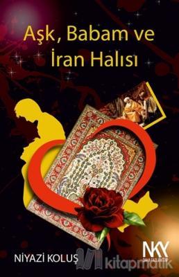 Aşk Babam ve İran Halısı