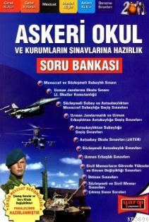 Askeri Okul ve Kurumların Sınavlarına Hazırlık Soru Bankası 2012