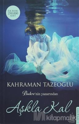Aşkla Kal Kahraman Tazeoğlu