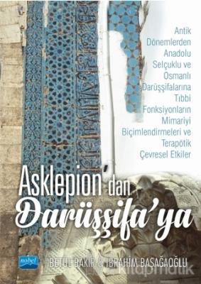 Asklepion'dan Darüşşifa'ya (Ciltli) İbrahim Başağaoğlu