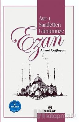 Asr-ı Saadetten Günümüze Ezan