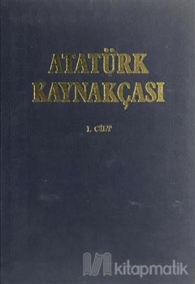 Atatürk Kaynakçası 1. Cilt (Ciltli)
