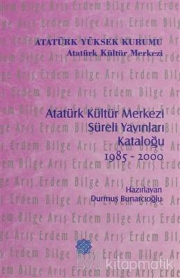 Atatürk Kültür Merkezi Süreli Yayınları Kataloğu 1985 - 2000