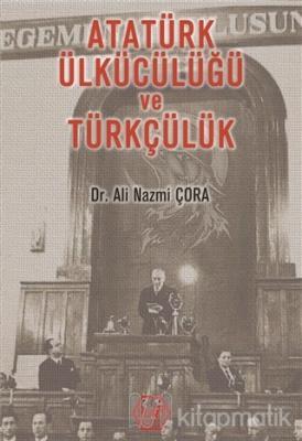 Atatürk Ülkücülüğü ve Türkçülük