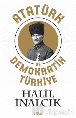 Atatürk ve Demokratik Türkiye Halil İnalcık