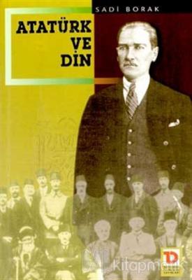 Atatürk ve Din Sadi Borak