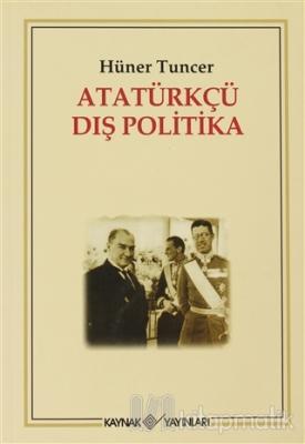 Atatürkçü Dış Politika Hüner Tuncer