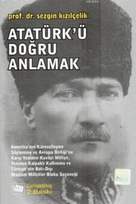 Atatürk'ü Doğru Anlamak