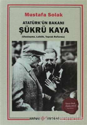 Atatürk'ün Bakanı Şükrü Kaya
