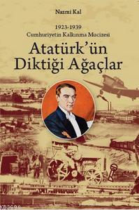 Atatürk'ün Diktiği Ağaçlar