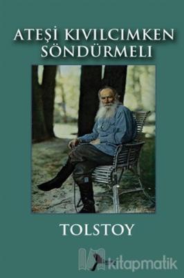 Ateşi Kıvılcım İken Söndürmeli Lev Nikolayeviç Tolstoy