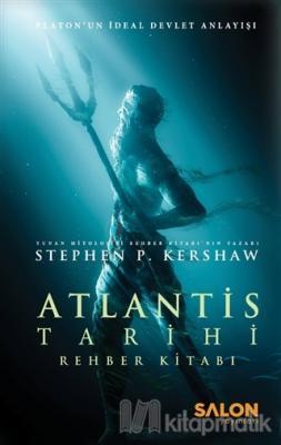 Atlantis Tarihi Rehber Kitabı (Ciltli) Stephen P. Kershaw