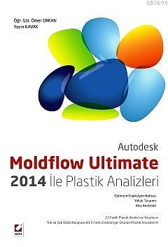 Autodesk Moldflow Ultimate 2014 ile Plastik Analizleri