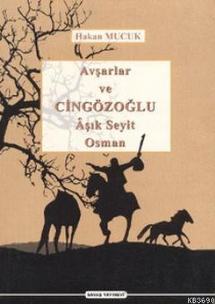 Avşarlar ve Cingözoğlu Aşık Seyit Osman