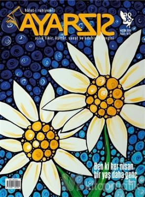 Ayarsız Aylık Fikir Kültür Sanat ve Edebiyat Dergisi Sayı: 38 Nisan 2019