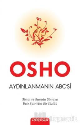 Aydınlanmanın ABC'si Osho (Bhagman Shree Rajneesh)