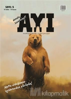 Ayı Edebiyat Kültür Sanat Dergisi Sayı: 5 Ekim 2016