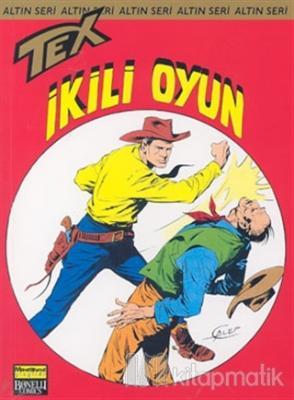 Aylık Altın Seri Tex Sayı: 6  İkili Oyun