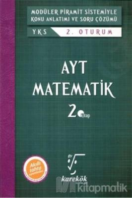 AYT Matematik Modüler Piramit Sistemiyle Konu Anlatımı ve Soru Çözümü 2. Kitap